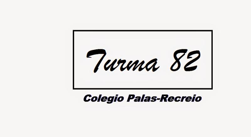 Turma 82-Colégio Palas