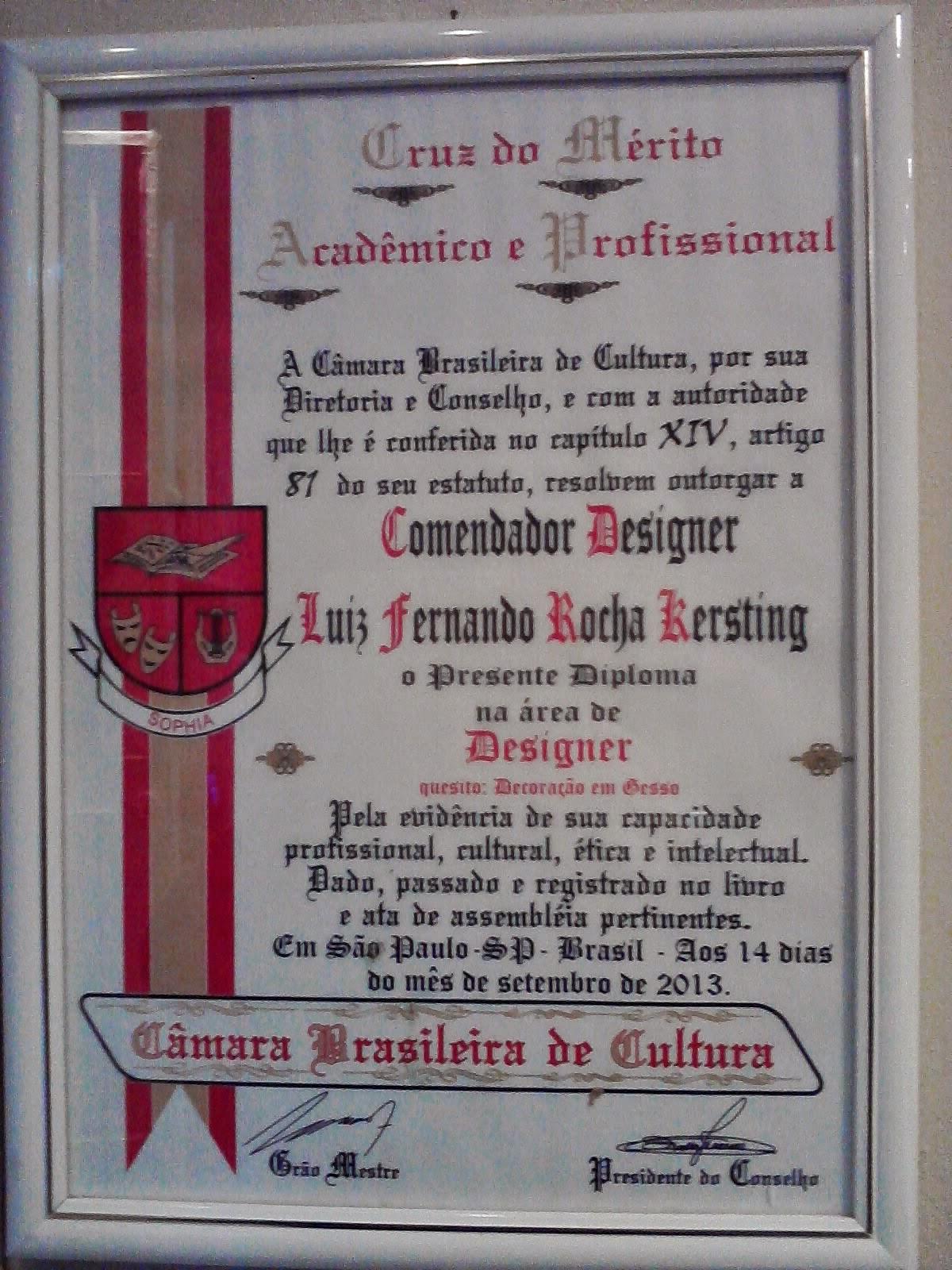 Titulo de Comendador Designer ao Proprietário Diretor Luiz Fernando Rocha Kersting