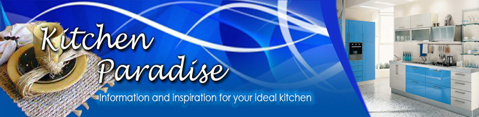 Kitchen Paradise -  Information and inspiration for your ideal kitchen