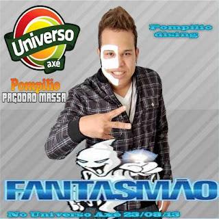 Fantasmão ao vivo  no Universo Axé + Música Nova - 23/08/2013