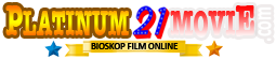 Bioskop Nonton Film Online | Platinum21movie.com