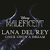 Ouça ''Once Upon a Dream'', música tema do filme Malévola na voz de Lana Del Rey!