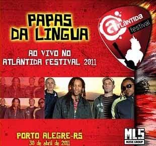 Download Papas da Língua Ao vivo no Atlantida Festival 2011
