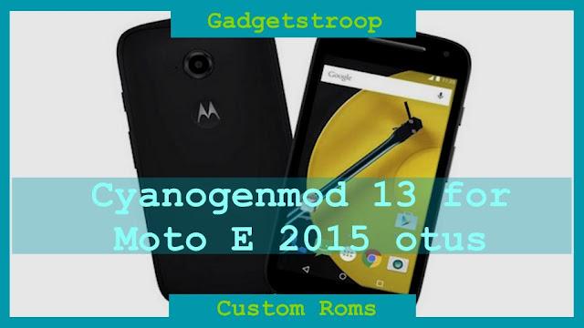 Update Motorola Moto E 2015(otus) to android marshmallow via Cyanogenmod 13 rom