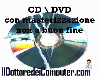 masterizzazione cd dvd non a buon fine