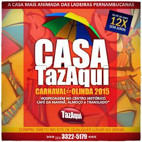 Casa do TazAqui no Carnaval de Olinda 2016