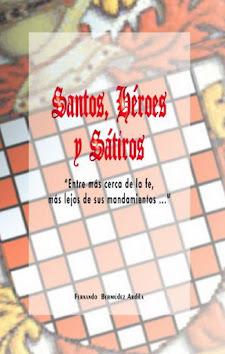 SANTOS, HÉROES Y SÁTIROS