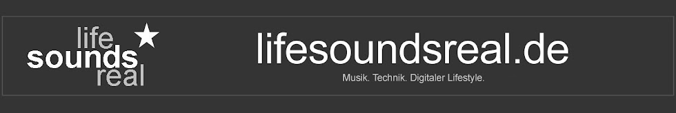 lifesoundsreal.de - Musik. Technik. Digitaler Lifestyle.