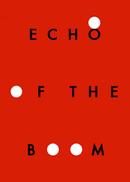 http://www.amazon.com/Echo-Boom-Maxwell-Neely-Cohen/dp/1940207177/ref=sr_1_1?ie=UTF8&qid=1421879467&sr=8-1&keywords=echo+of+the+boom