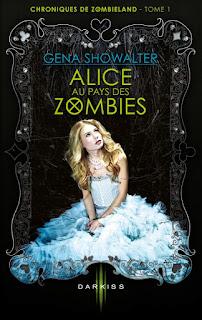 Chroniques de Zombieland T1 : Alice au Pays des Zombies de Gena Showalter