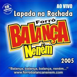 BALANÇA NENÉM 2005 (Lapada na Rachada) Exclusivo