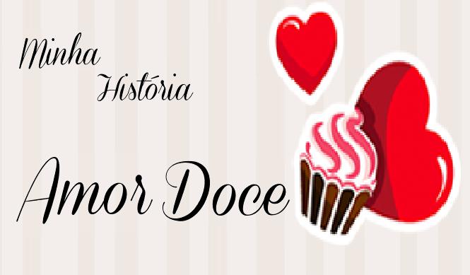 Minha História Amor Doce