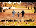 Eu vejo família!