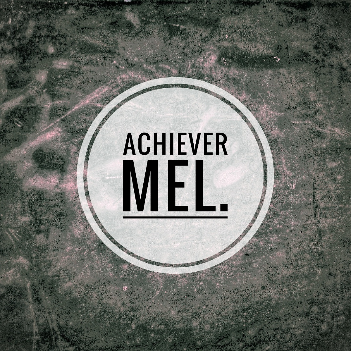 Achiever Mel