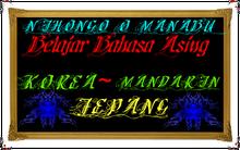 BELAJAR BAHASA ASING (KOREA,JEPANG,MANDARIN)