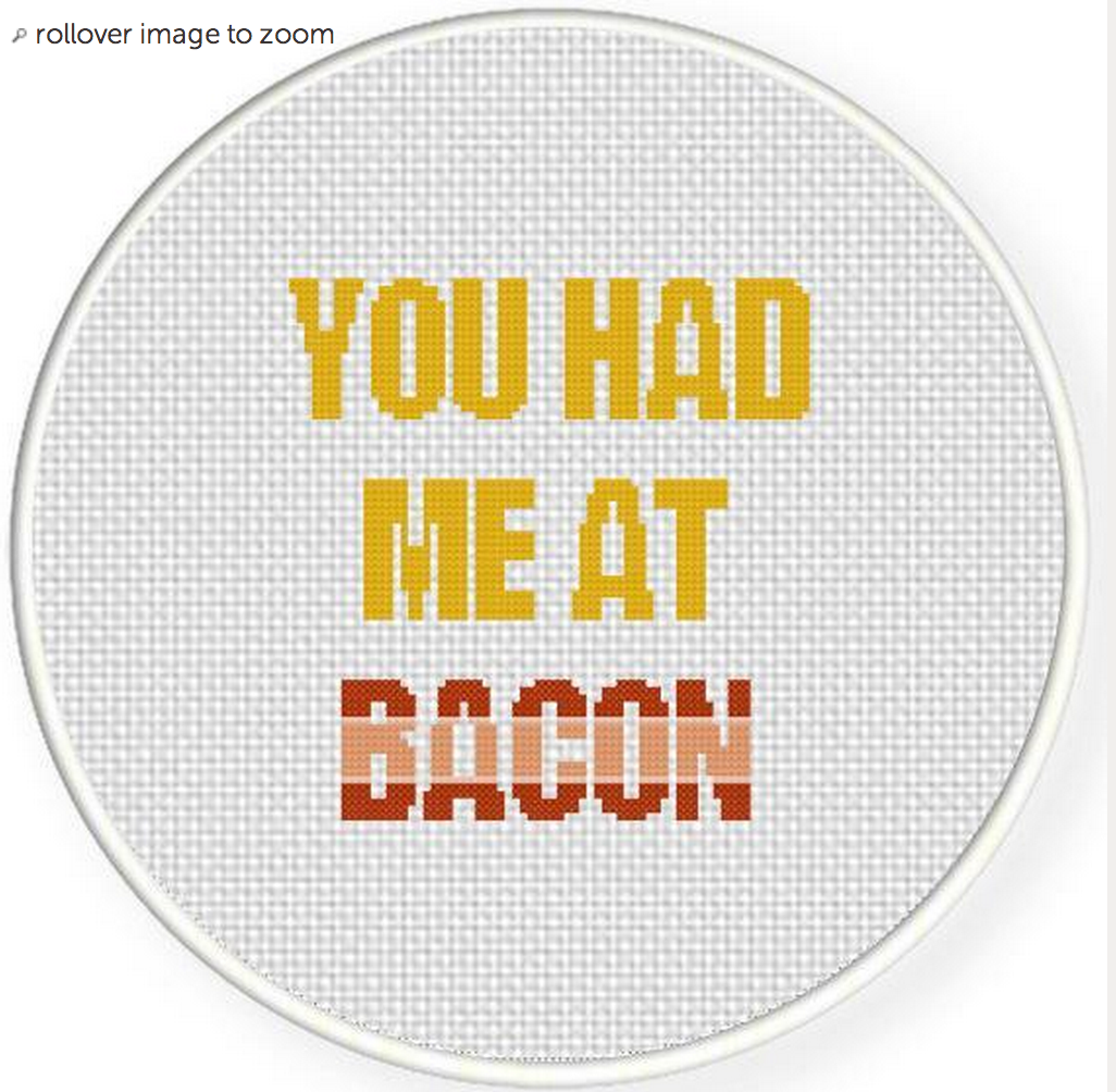Cross stitch pattern You Had Me at Bacon
