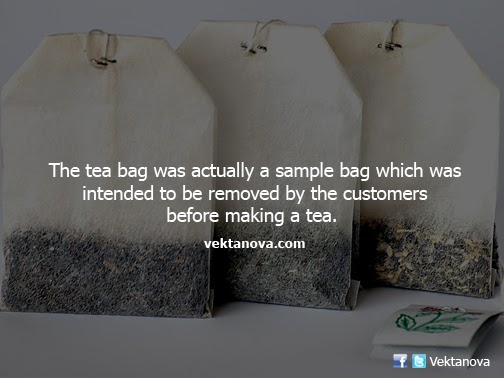 The Tea Bag was Actually a Sample Bag