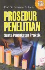 toko buku rahma: buku PROSEDUR PENELITIAN Suatu pendekatan Praktik, pengarang suharsini arikunto, penerbit rineka cipta