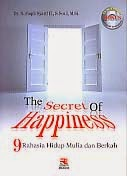 toko buku rahma: buku THE SECRET OF HAPPINESS, pengarang faqih syarif, penerbit rosda