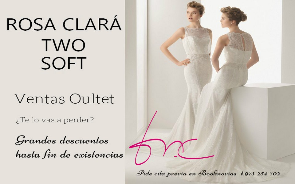 outlets de rosa clará, two y soft - booknovias