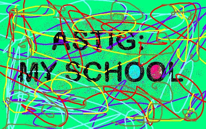 ASTIG MY SCHOOL