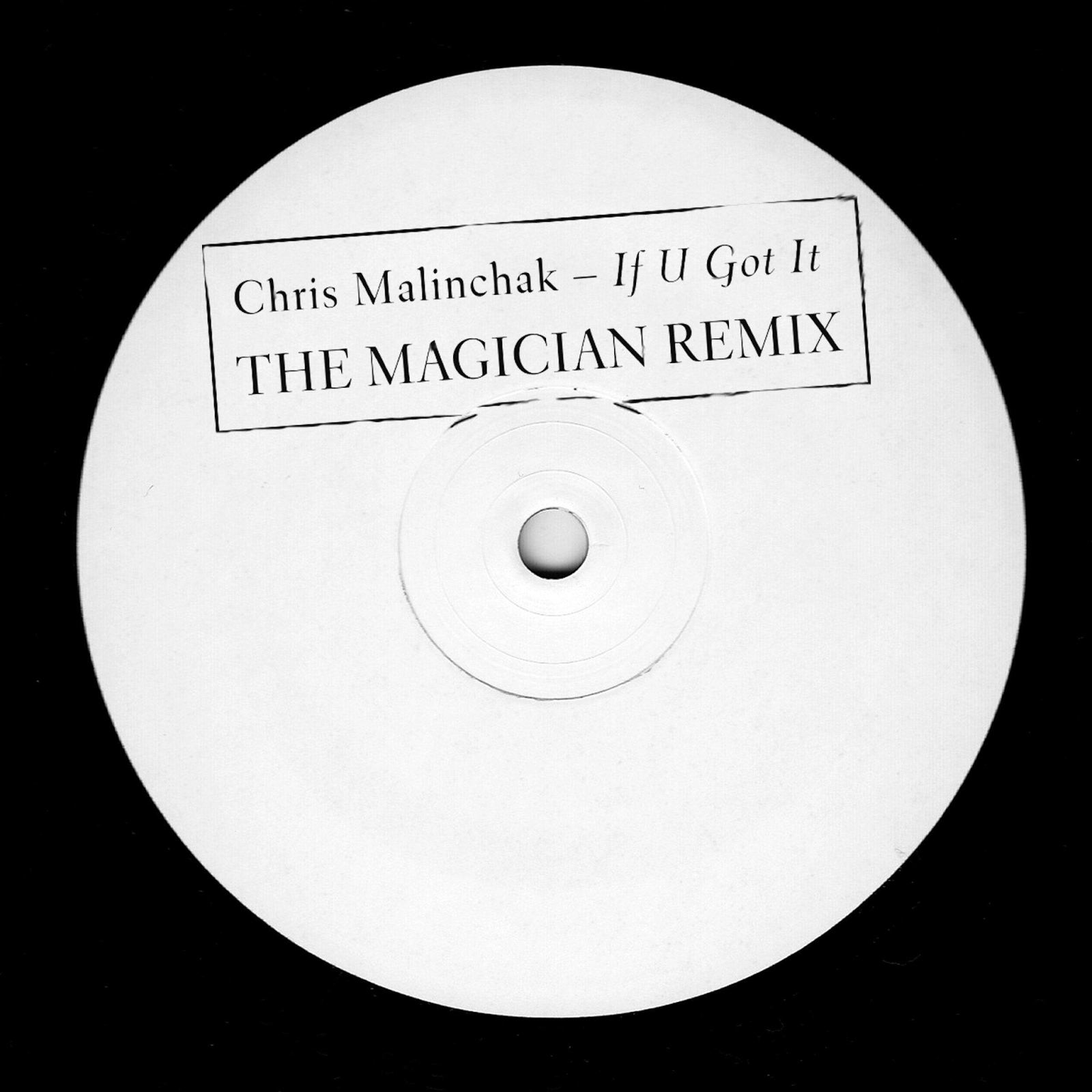 Chris Malinchak - If U Got It (The Magician Remix)