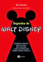 Segredos de Walt Disney (Jim Korkis)