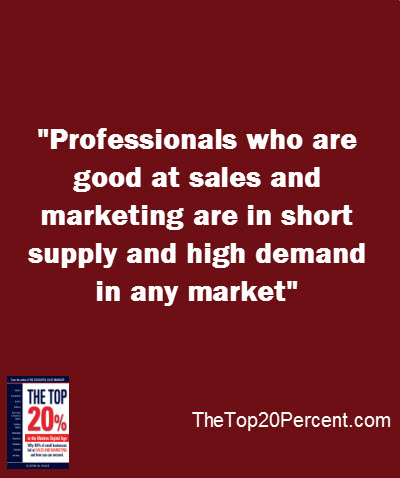 Professionals who are good at sales and marketing are in short supply and high demand in any market