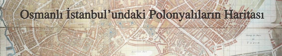 Osmanlı İstanbul'undaki Polonyalıların Haritası
