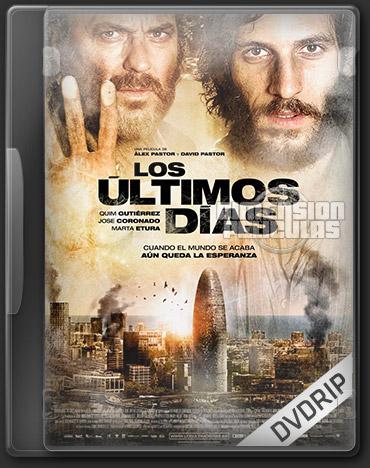 Los Ultimos Dias (DVDRip Castellano) (2013)