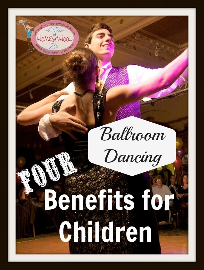 Ballroom Dancing Four Benefits for Children by ASliceOfHomeschoolPie
