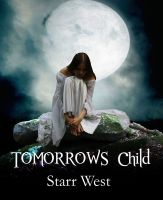 Check out Tomorrows Child by Starr West at Smashwords