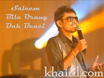 Saleem - Bila Orang Dah Benci Lirik dan Video