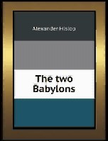 The Two Babylons by A.Hislop