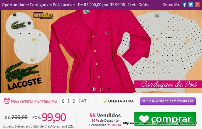 http://www.tpmdeofertas.com.br/Oferta-Oportunidade-Cardigan-de-Poa-Lacoste---De-R-20000-por-R-9990---Frete-Gratis-865.aspx