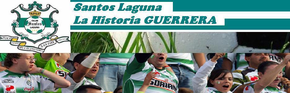 Santos Laguna La Historia Guerrera