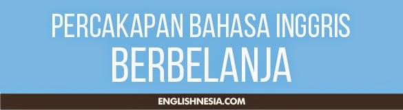 Percakapan Bahasa Inggris Tentang Berbelanja
