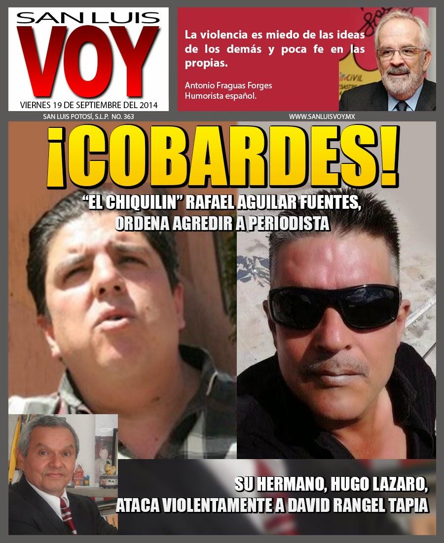 """EL CHIQUILIN"" RAFAEL AGUILAR FUENTES, ORDENA AGREDIR A PERIODISTA."