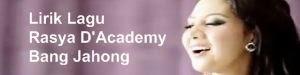 Lirik Lagu Rasya D'Academy - Bang Jahong
