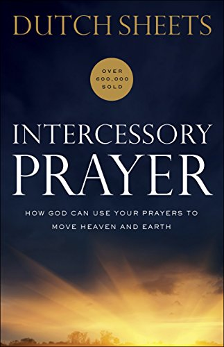 Intercessory Prayer by Dutch Sheets