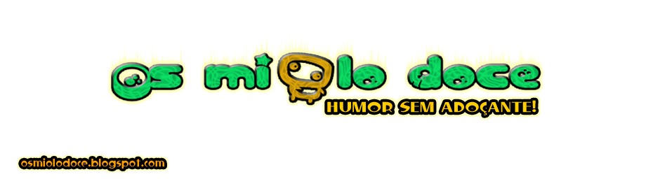 Os Miolo Doce - Humor Sem Adoçante!