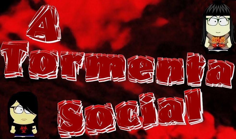 A Tormenta Social