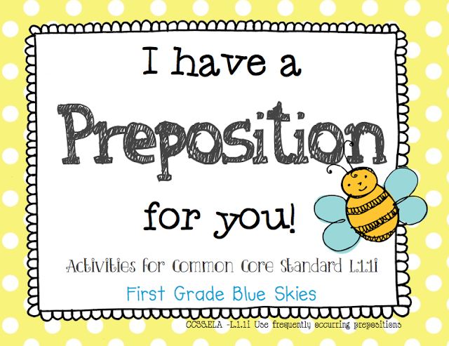 First Grade Blue Skies: I Have a Preposition For You! Prepositions in ...
