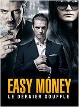 Easy Money : Le Dernier souffle Streaming