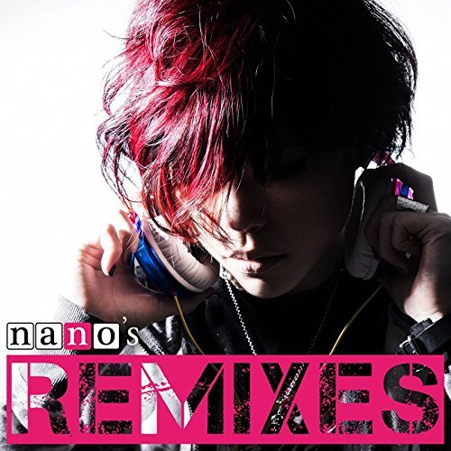 [Album] ナノ – nano's REMIXES (2016.07.13/MP3/RAR)