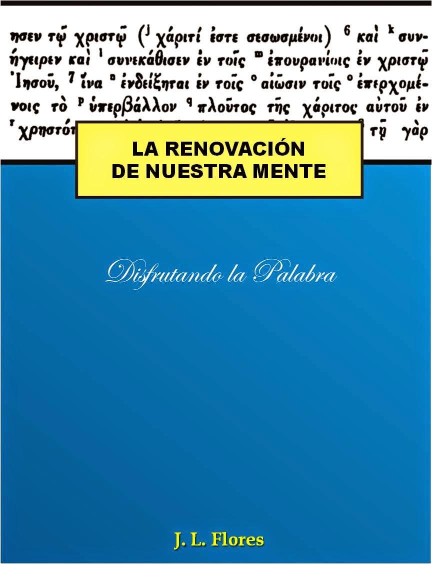 La Renovación de nuestra mente de J. L. Flores