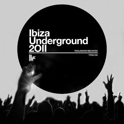 Toolroom Records, Ibiza Underground 2011