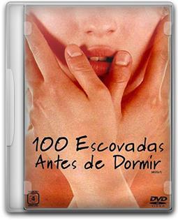 Download 100 Escovadas Antes de Dormir – DVDRip – AVI – Dublado (SEM CORTES)