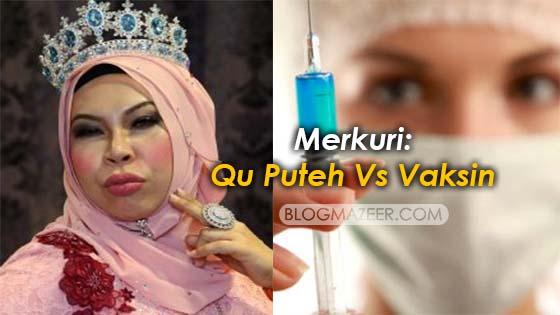 Merkuri Dalam Qu Puteh Dipersoal Tapi Dalam Vaksin Tidak