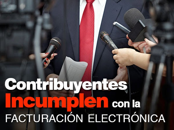 Contribuyentes incumplen con la facturacion electronica